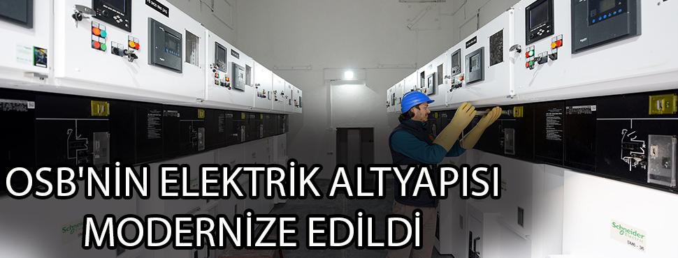 OSB'NİN ELEKTRİK ALTYAPISI MODERNİZE EDİLDİ