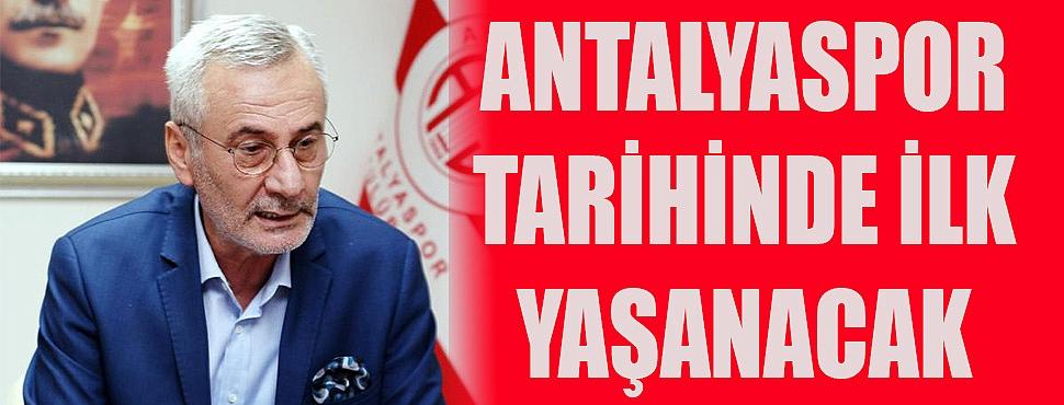 Antalyaspor tarihinde ilk yaşanacak