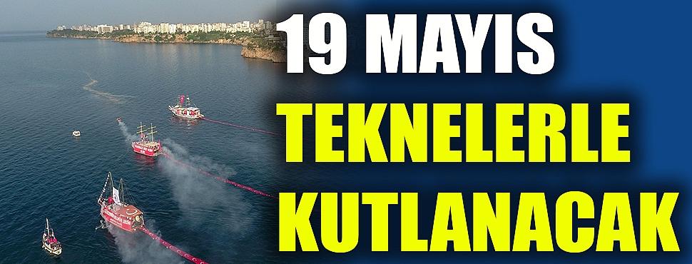 19 Mayıs teknelerle kutlanacak