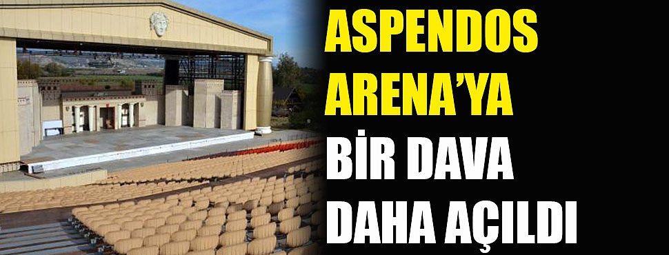 Aspendos yine mahkemelik