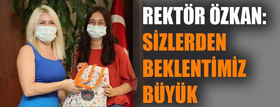 Rektör Özkan: Sizlerden beklentimiz büyük