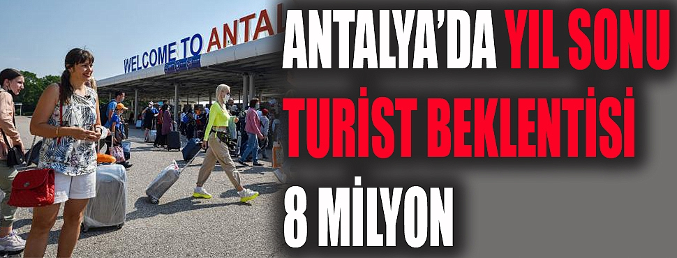 Tur operatörlerinin yıl sonu tahmini 8 milyon