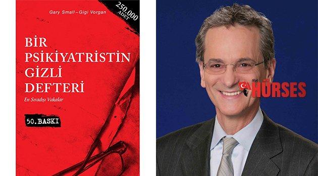 Dr. Garry Small / Bir Psikiyatristin Gizli Defteri Psikolojiye yolculuk...