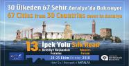 İpek Yolu Belediye Başkanları Forumu Antalya'da başlıyor