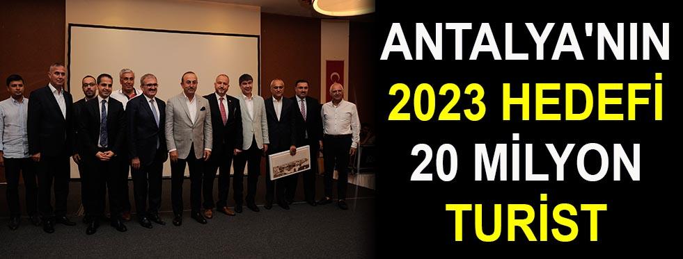 Antalya'nın 2023 hedefi 20 milyon turist
