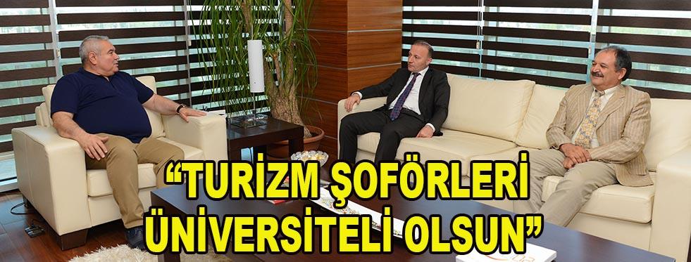 """Davut Çetin: """"Turizm Şoförleri Üniversiteli Olsun"""""""