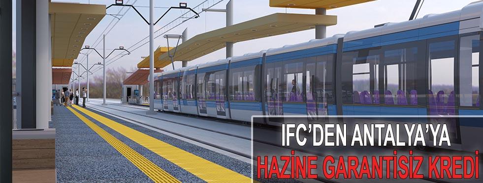 IFC'den Antalya'ya hazine garantisiz kredi